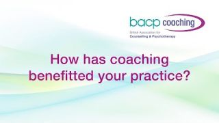 BACP Coaching - How has coaching benefitted your practice?